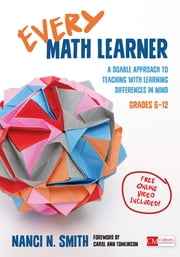 Every Math Learner, Grades 6-12 - A Doable Approach to Teaching With Learning Differences in Mind ebook by Nanci N. Smith