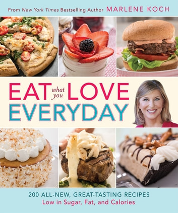 Eat what you love everyday ebook by marlene koch 9780762451906 eat what you love everyday fandeluxe Choice Image