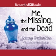 Me, the Missing, and the Dead audiobook by Jenny Valentine