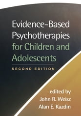 Evidence-Based Psychotherapies for Children and Adolescents, Second Edition ebook by