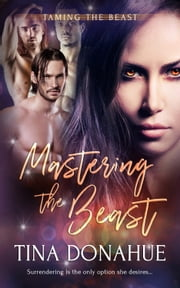 Mastering the Beast ebook by Tina Donahue