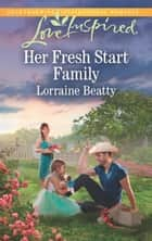 Her Fresh Start Family (Mills & Boon Love Inspired) (Mississippi Hearts, Book 1) ebook by Lorraine Beatty