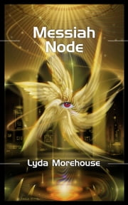 Messiah Node ebook by Lyda Morehouse