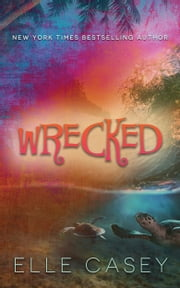 Wrecked ebook by Elle Casey