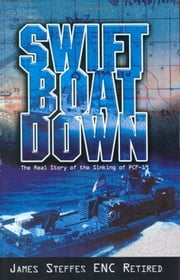 Swift Boat Down ebook by James Steffes