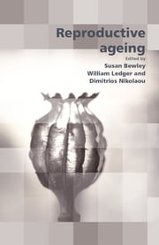 Reproductive Ageing ebook by Susan Bewley,William Ledger,Dimitrios Nikolaou