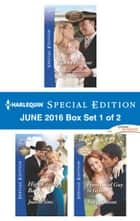 Harlequin Special Edition June 2016 Box Set 1 of 2 - Wed by Fortune\High Country Baby\From Good Guy to Groom ebook by Judy Duarte, Joanna Sims, Tracy Madison