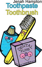 Toothpaste Toothbrush ebook by Jennifer Hampton