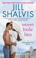 Sweet Little Lies - A Heartbreaker Bay Novel eBook par Jill Shalvis