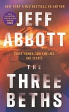 The Three Beths ebook by Jeff Abbott