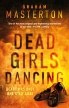 Dead Girls Dancing ebook by