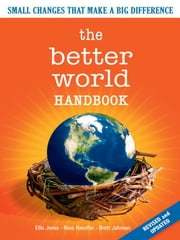 Better World Handbook - Revised ebook by Ellis Jones,Ross Haenfler and Brett Johnson