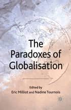 The Paradoxes of Globalisation ebook by E. Milliot, N. Tournois