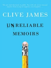 Unreliable Memoirs ebook by Clive James