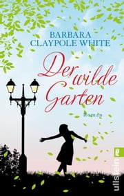 Der wilde Garten ebook by Barbara Claypole White
