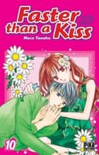 Faster than a Kiss T10 ebook by Tanaka Meca