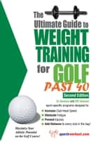 The Ultimate Guide to Weight Training for Golf Past 40 ebook by Rob Price
