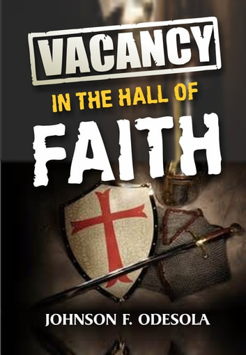 Vacancy In The Hall Of Faith ebook by Johnson F. Odesola
