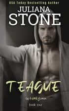 Teague ebook by Juliana Stone