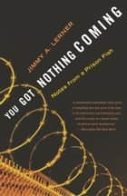 You Got Nothing Coming ebook by Jimmy A. Lerner