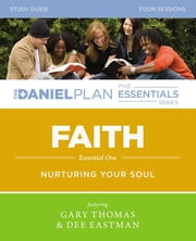 Faith Study Guide - Nurturing Your Soul ebook by Gary L. Thomas,Dee Eastman