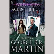 Wild Cards VI: Ace in the Hole audiobook by George R. R. Martin