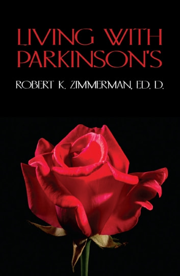 Living With Parkinson's ebook by Robert K. Zimmerman,Ed. D.