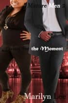Living for the Moment ebook by Marilyn Lee