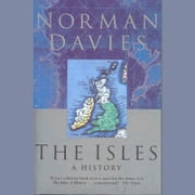 The Isles - A History audiobook by Norman Davies