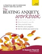The Beating Anxiety Workbook: Teach Yourself ebook by Stephanie Fitzgerald
