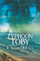 Typhoon Toby ebook by R.L. Merrill