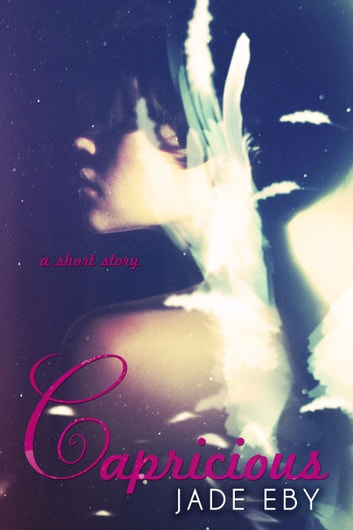 Capricious - Back to Bad, #1 ebook by Jade Eby