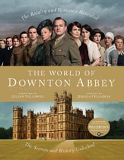 The World of Downton Abbey ebook by Jessica Fellowes,Julian Fellowes