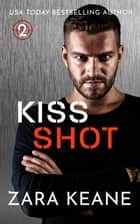 Kiss Shot ebook by Zara Keane