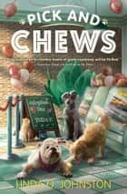Pick and Chews 電子書籍 by Linda O. Johnston