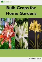 Bulb Crops for Home Gardens ebook by Harshita Joshi