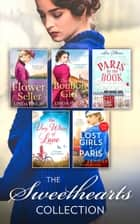 The Sweethearts Collection: The Bon Bon Girl / The Flower Seller / The Very White of Love / Paris By The Book / The Lost Girls of Paris (Mills & Boon e-Book Collections) eBook by SC Worrall, Linda Finlay, Liam Callanan, Pam Jenoff