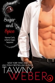 Sugar and Spice: A Karma Café Novella ebook by Tawny Weber