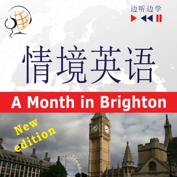 English in Situations for Chinese speakers – Listen & Learn: A Month in Brighton – New Edition (Proficiency level: B1) audiobook by Dorota Guzik
