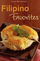 Mini Filipino Favorites ebook by Norma Olizon-Chikiamco