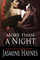 More Than a Night - Naughty After Hours, Book 7 ebook by Jasmine Haynes, Jennifer Skully