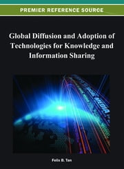 Global Diffusion and Adoption of Technologies for Knowledge and Information Sharing ebook by