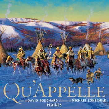 Qu'Appelle - Album jeunesse - autochtone ebook by David Bouchard