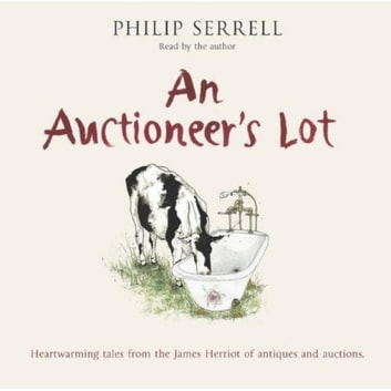 An Auctioneer's Lot eBook by Philip Serrell