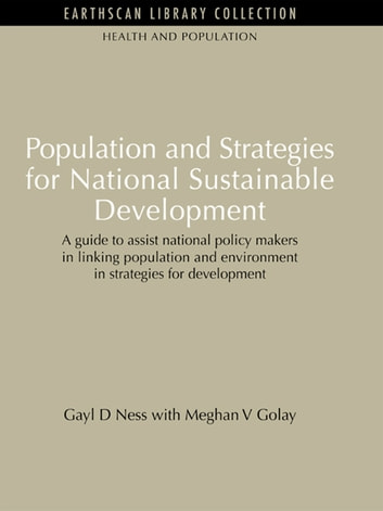 Population and Strategies for National Sustainable Development - Population and Strategies for National Sustainable Development ebook by Gayl D Ness,Meghan V Golay