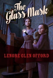 The Glass Mask - Todd & Georgine #2 ebook by Lenore Glen Offord