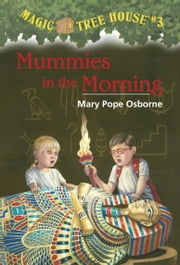 Magic Tree House #3: Mummies in the Morning ebook by Mary Pope Osborne,Sal Murdocca