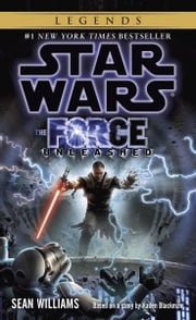 The Force Unleashed: Star Wars Legends ebook by Sean Williams
