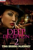 Deep Deception 2 ebook by Tina Brooks McKinney