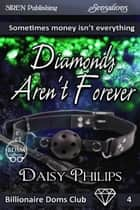 Diamonds Aren't Forever ebook by Daisy Philips